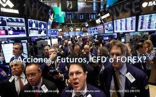 ¿Cuál es el mejor mercado para operar en Bolsa: Acciones, Futuros, CFD o FOREX?