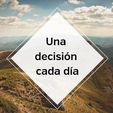 Una decisión cada día