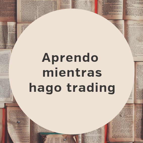 Aprendo mientras hago trading