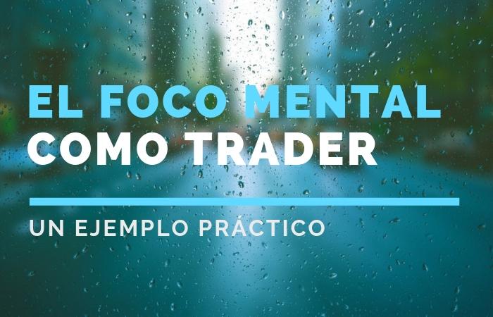 El foco mental del trader