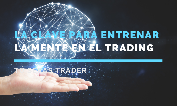 La clave para entrenar la mente en el trading
