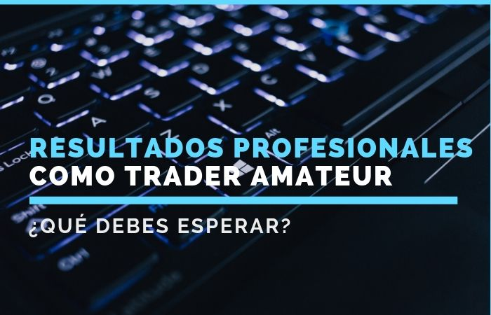 Cómo conseguir resultados profesionales en tu trading