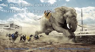La manipulación como sistema de inversión