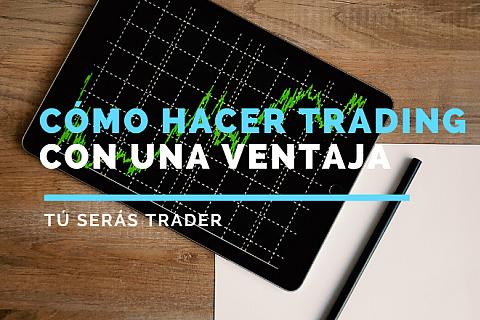 Cómo hacer trading con una ventaja