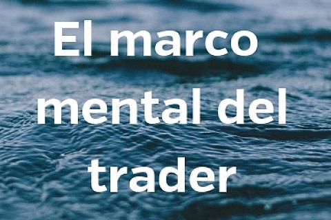 El marco mental del trader