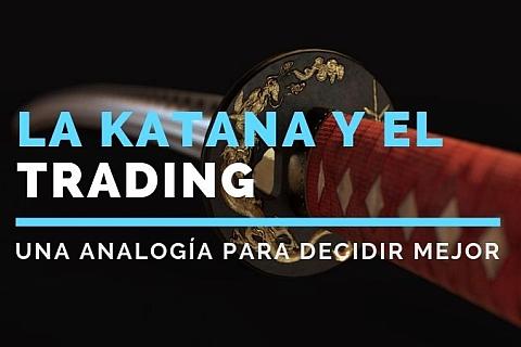 La Katana y el Trading