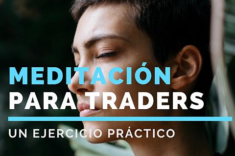 Un ejercicio de meditación para traders