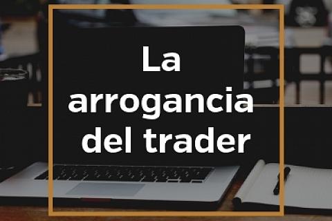 La arrogancia del trader