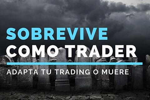 Adapta tu trading o muere
