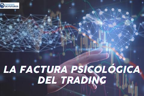 LA FACTURA PSICOLÓGICA DEL TRADING