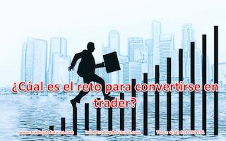 ¿Cuál es el reto para convertirse en trader?