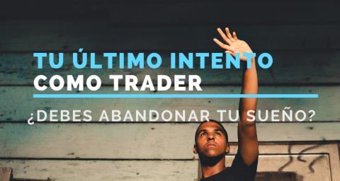 Tu último intento como trader