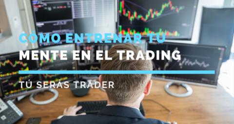 Cómo entrenar tu mente en el trading